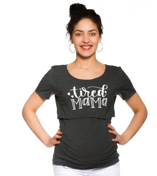Be MaaMaa Těhotenské/kojicí triko Tired mama - grafitové, vel. M