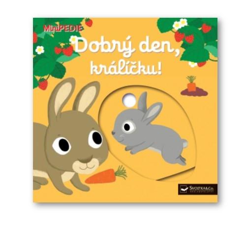 Kniha MiniPEDIE Dobrý den, králíčku!