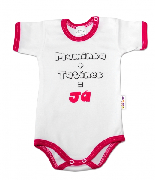 Baby Nellys Body krátký rukáv vel. 86, Maminka + tatínek = Já - malinový lem
