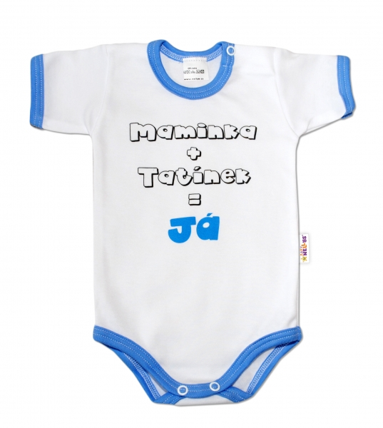 Baby Nellys Body krátký rukáv Maminka + tatínek = Já - modrý lem