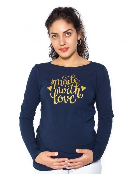 Be MaaMaa Těhotenské triko dlouhý rukáv Made with Love - tm. modrá - Svel. S (36)