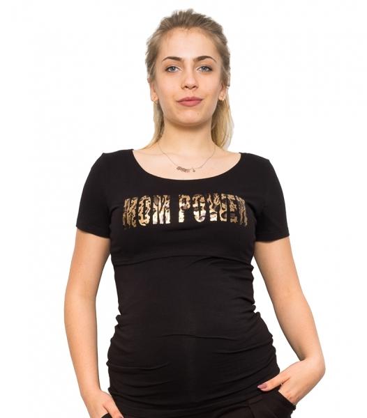 Be MaaMaa Těhotenské a kojící triko - Mom Power, vel. S