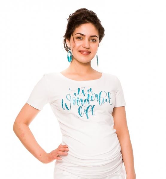 Be MaaMaa Těhotenské triko Wonderful Life - bílé, vel. M, Velikost: M (38)